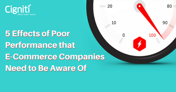 5 Effects of Poor Performance that E-Commerce Companies Need to Be Aware Of