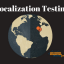 Localization Testing methods and practices