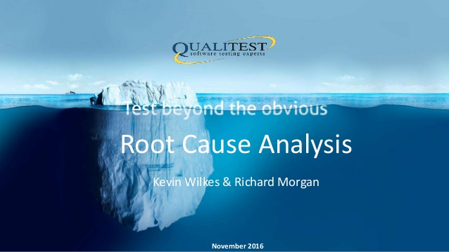 Test beyond the obvious – Root cause analysis