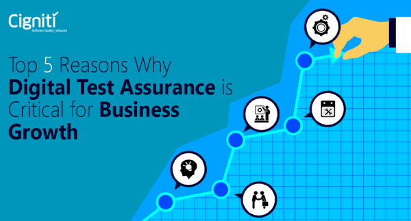 Top 5 Reasons why Digital Test Assurance is Critical for Business Growth