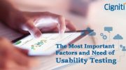 The Most Important Factors and Need of Usability Testing