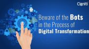 Beware of the Bots in the Process of Digital Transformation