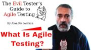 What is Agile Testing? The Evil Tester's Guide To Agile