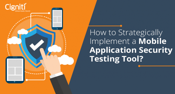 How to Strategically Implement a Mobile Application Security Testing Tool?