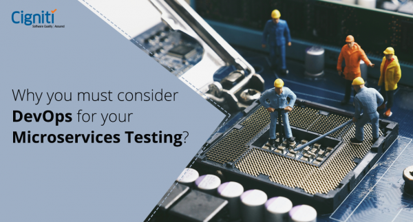 Why you must consider DevOps for your Microservices Testing?