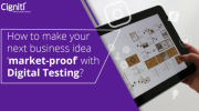 How to make your next business idea 'market-proof' with Digital Testing?
