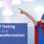 Can Cloud Testing accelerate your Digital Transformation efforts?