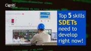 Top 5 skills SDETs need to develop right now!