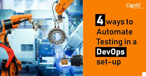 4 ways to Automate Testing in a DevOps set-up